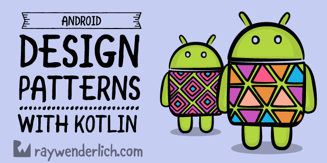 Common Design Patterns for Android with Kotlin