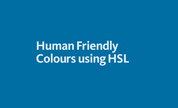 Human Friendly Colours using HSL