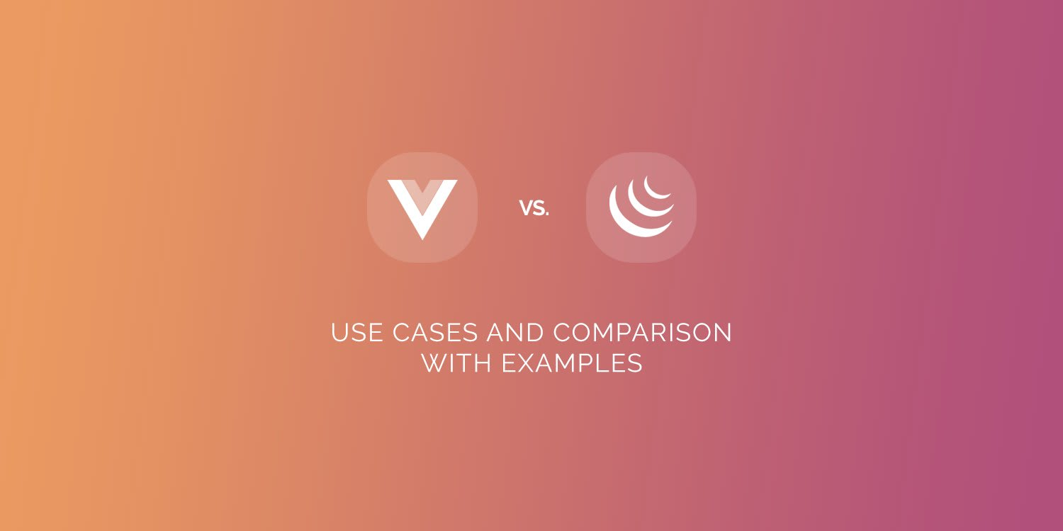 Vue.Js Vs. Jquery: Use Cases and Comparison with Examples
