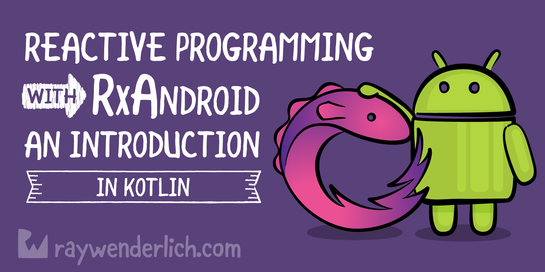 Reactive Programming with RxAndroid in Kotlin: An Introduction