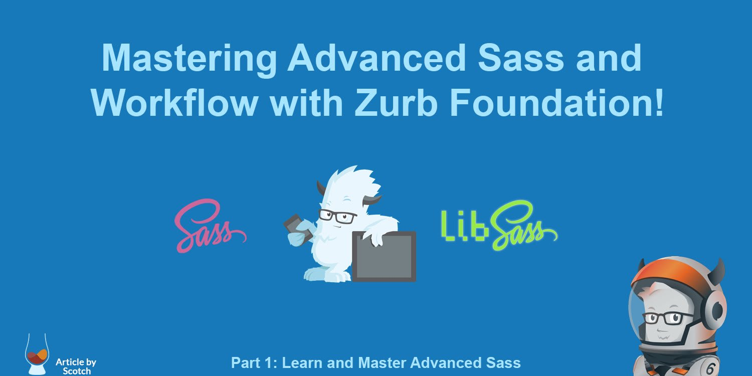 Mastering Advanced Sass & Workflow with Zurb Foundation