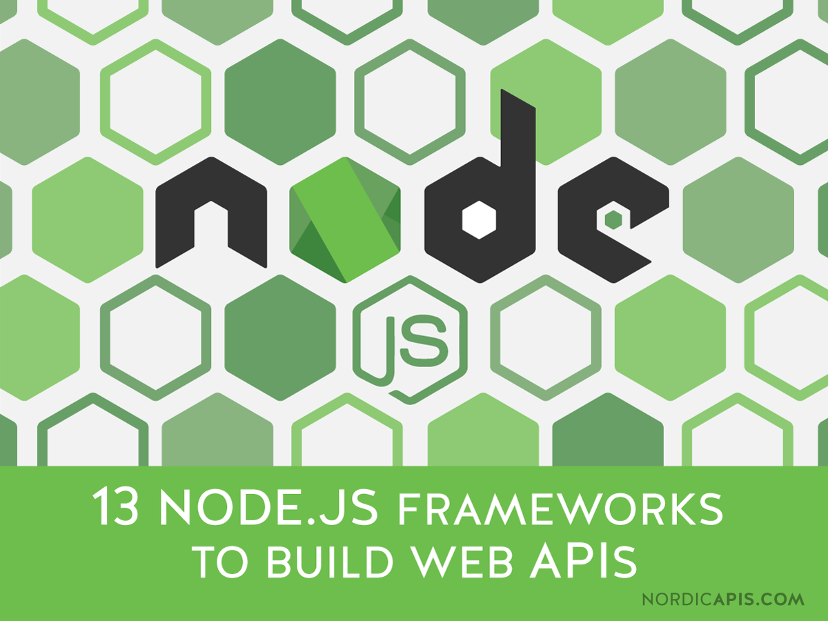 13 Node.js Frameworks to Build Web APIs