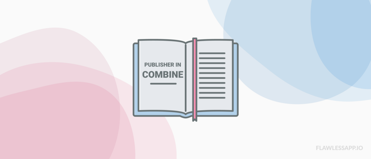 How to create custom Publisher in Combine