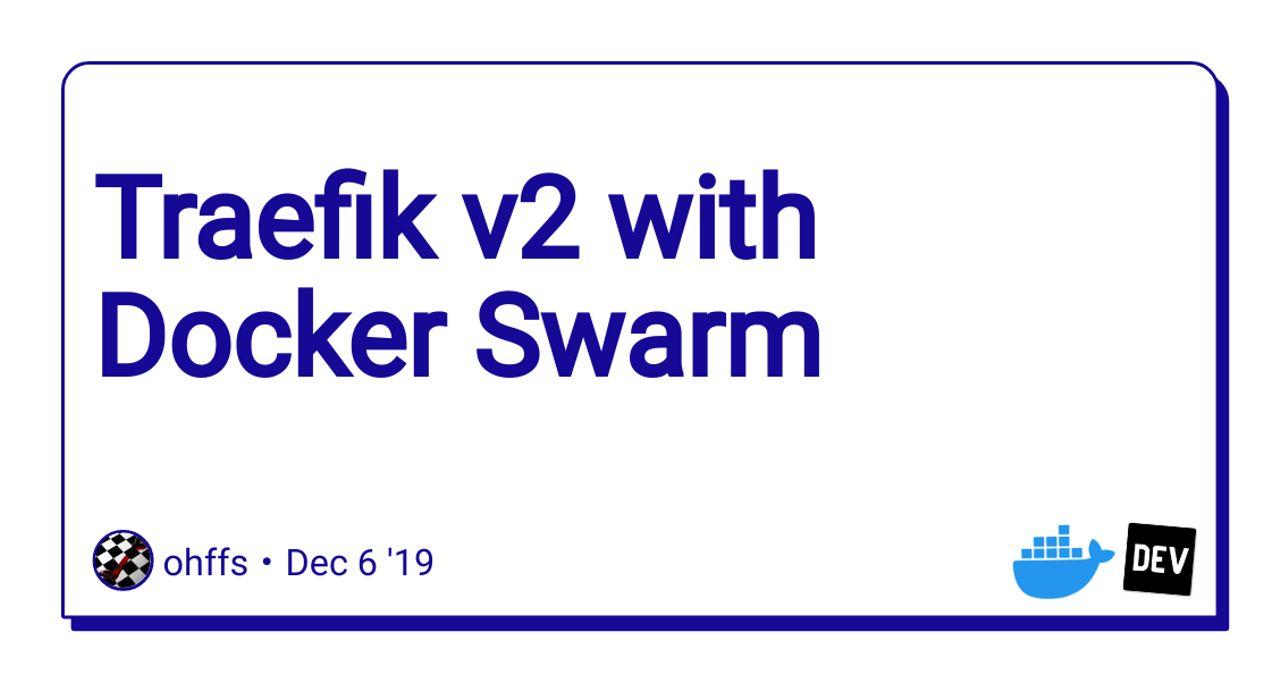 Traefik v2 with Docker Swarm